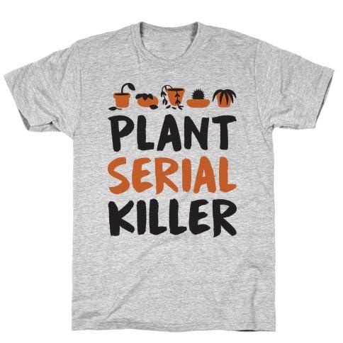 Plant Serial Killer T-Shirt