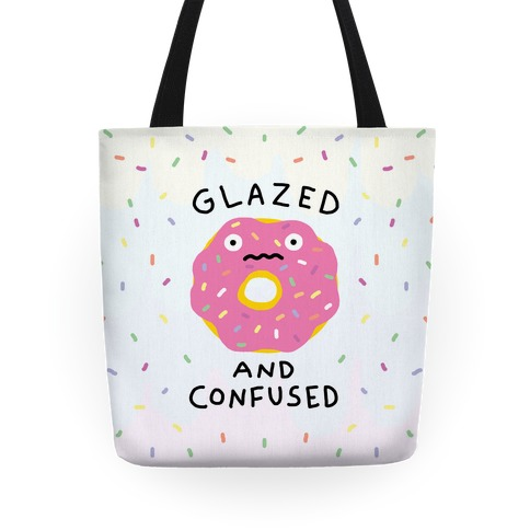 Glazed And Confused Tote