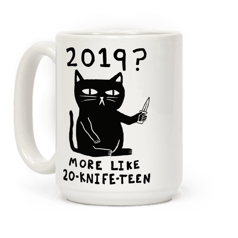2019 More Like 20-Knife-Teen Cat Coffee Mug