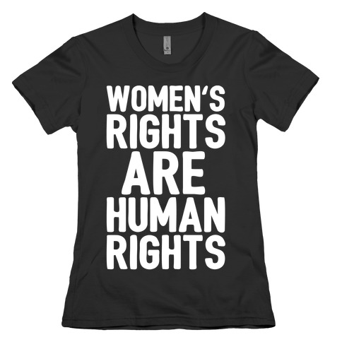 Women's Rights Are Human Rights White Print Womens T-Shirt