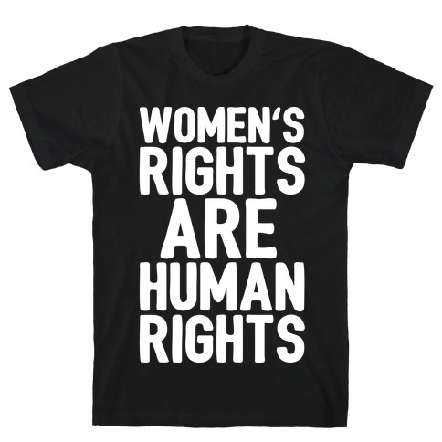 Women's Rights Are Human Rights White Print T-Shirt