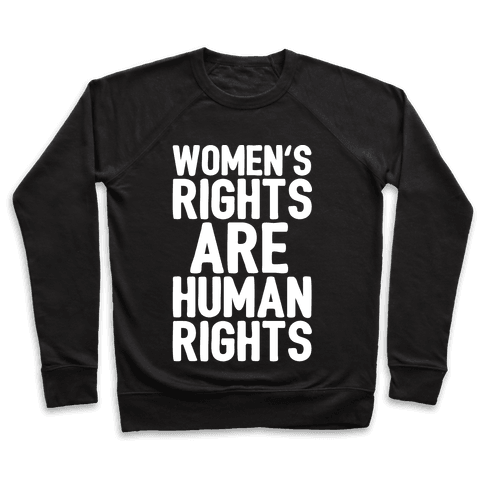 Women's Rights Are Human Rights White Print Pullover