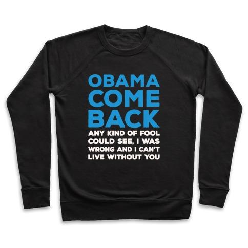 Obama Come Back Parody White Print Pullover