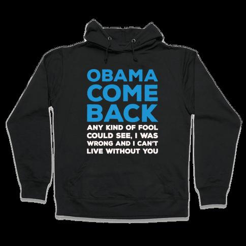 Obama Come Back Parody White Print Hooded Sweatshirt