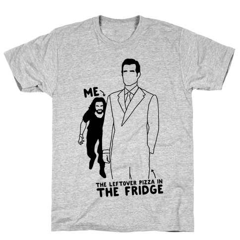 Me Vs. The Leftover Pizza In The Fridge T-Shirt