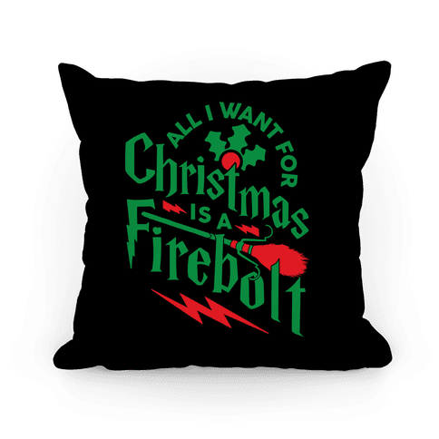All I Want For Christmas Is A Firebolt Pillow