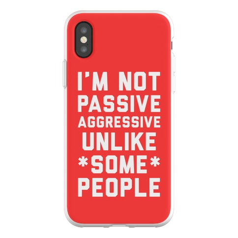 I'm Not Passive Aggressive Phone Flexi-Case