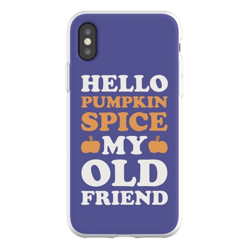 Hello Pumpkin Spice My Old Friend Phone Flexi-Case