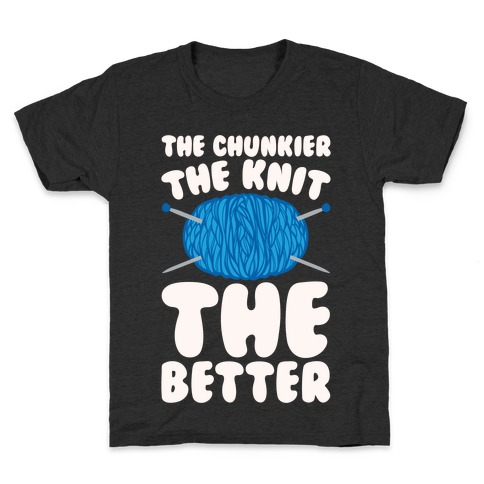 The Chunkier The Knit The Better White Print Kids T-Shirt