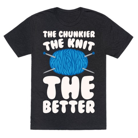 The Chunkier The Knit The Better White Print T-Shirt