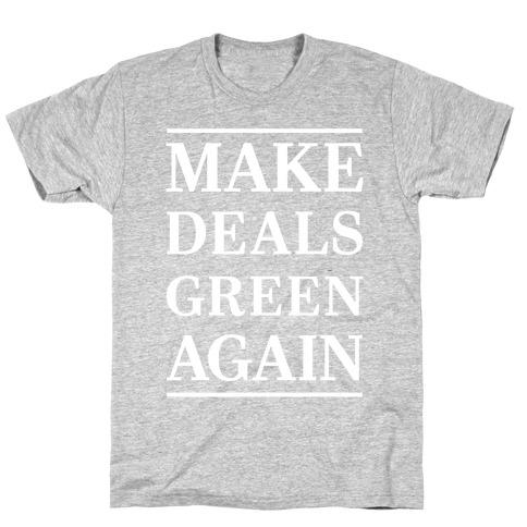 Make Deals Green Again T-Shirt