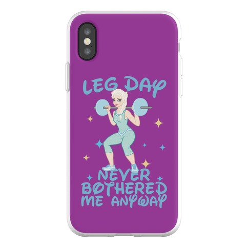 Leg Day Never Bothered Me Anyway Phone Flexi-Case