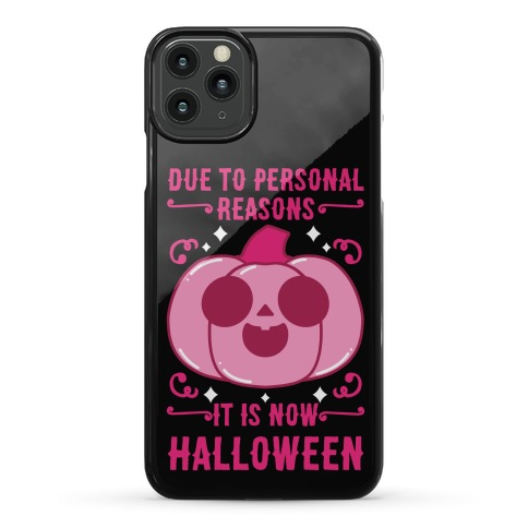 Due To Personal Reasons It Is Now Halloween Pumpkin (Pink) Phone Case