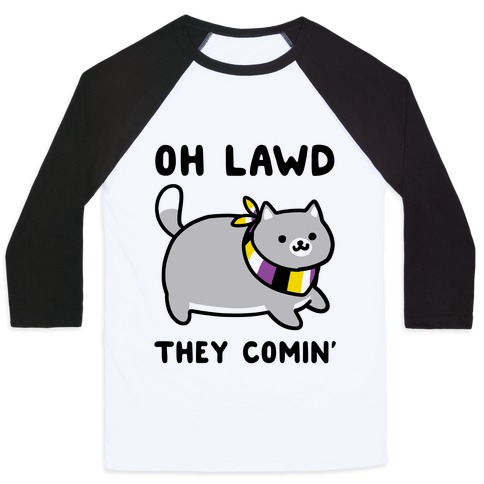 Oh Lawd, They Comin' - Non-Binary Baseball Tee