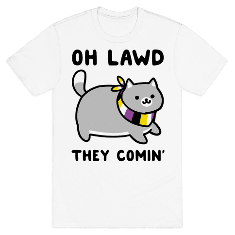 Oh Lawd, They Comin' - Non-Binary Mens/Unisex T-Shirt