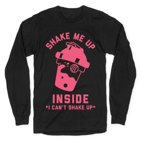 Shake Me Up Inside Long Sleeve T-Shirt