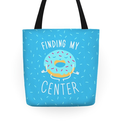 Finding My Center Tote