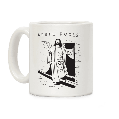 April Fools Jesus Coffee Mug