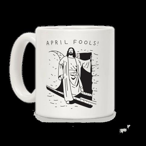 April Fools Jesus Coffee Mug