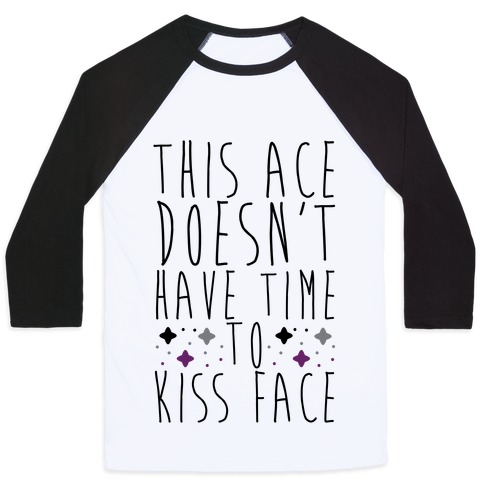 This Ace Doesn't Have Time to Kiss Face Baseball Tee