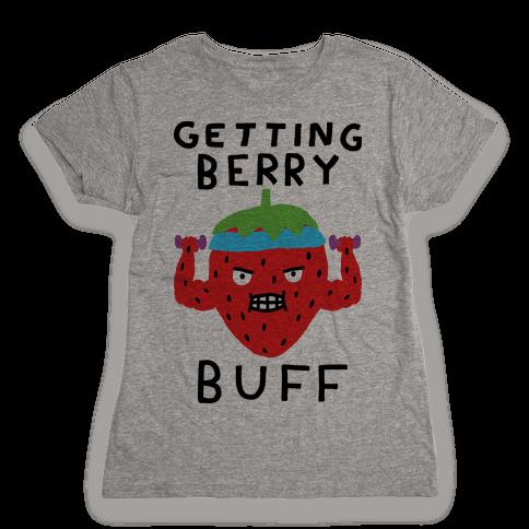 Getting Berry Buff Womens T-Shirt