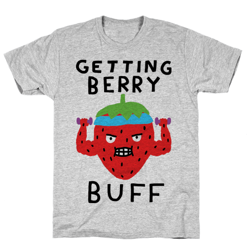 Getting Berry Buff Mens T-Shirt