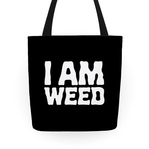 I AM Weed Tote