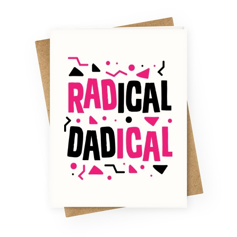 Radical Dadical Greeting Card