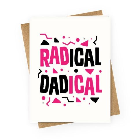 Radical Dadical Greeting Card