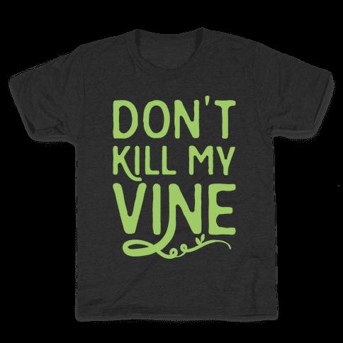 Don't Kill My Vine Parody White Print Kids T-Shirt