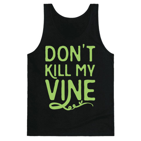 Don't Kill My Vine Parody White Print Tank Top