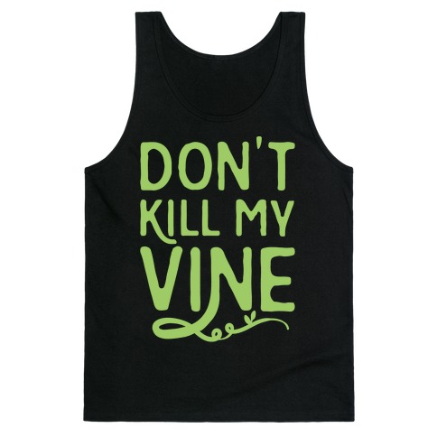 Don't Kill My Vine Parody White Print Tank Top