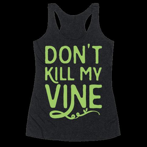 Don't Kill My Vine Parody White Print Racerback Tank Top
