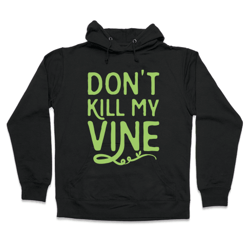 Don't Kill My Vine Parody White Print Hooded Sweatshirt