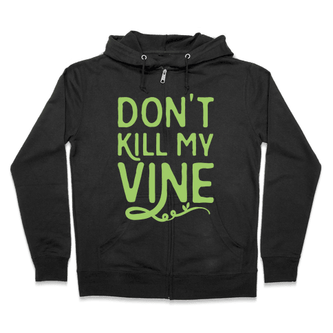 Don't Kill My Vine Parody White Print Zip Hoodie