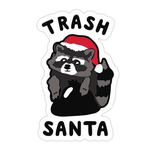 Trash Santa Die Cut Sticker