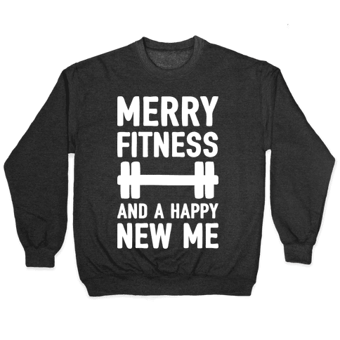 Merry Fitness And A Happy New Me Pullover