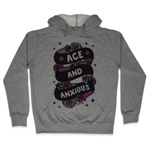 Ace And Anxious Hooded Sweatshirt