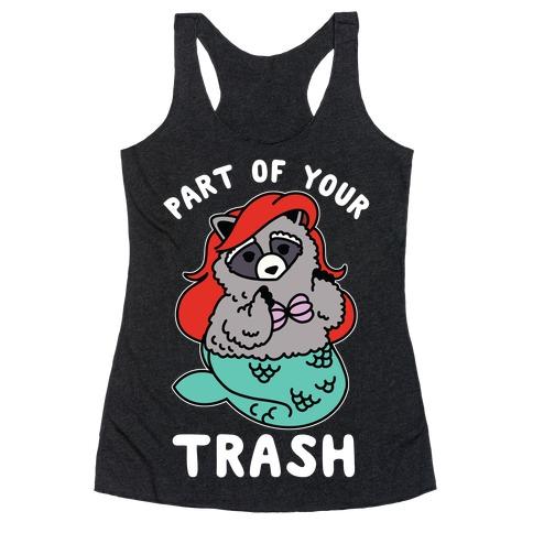 Part of Your Trash Raccoon Racerback Tank Top