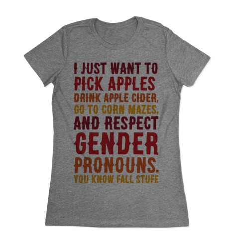Fall Respect Gender Pronouns Womens T-Shirt
