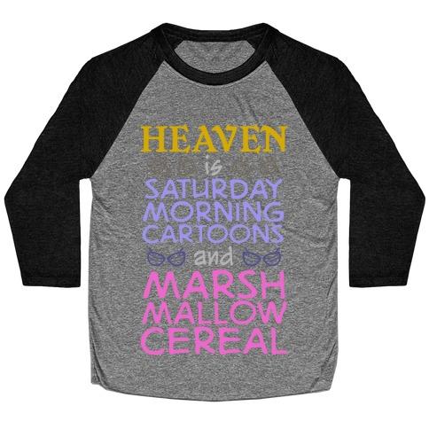 Heaven Is Cartoons And Cereal Baseball Tee