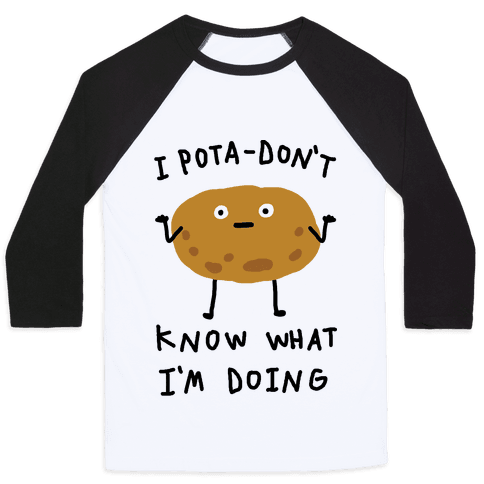 I Pota-Don't Know What I'm Doing Potato Baseball Tee