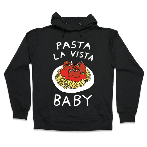 Pasta La Vista Baby Hooded Sweatshirt