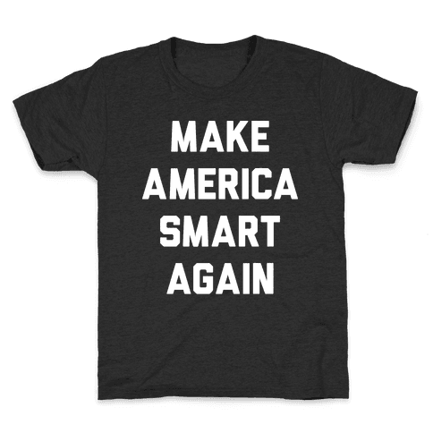 Make America Smart Again Kids T-Shirt