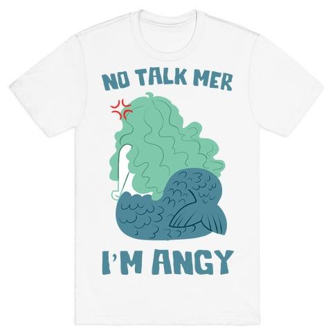 No Talk Mer, I'm Angy T-Shirt