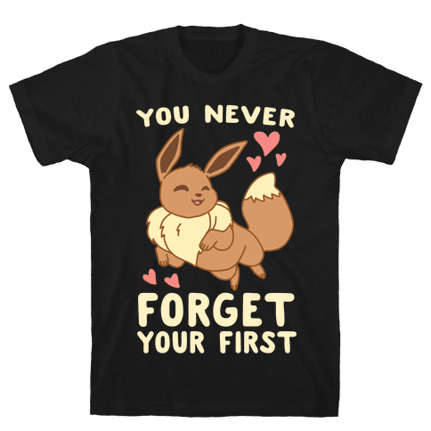 You Never Forget Your First - Eevee Mens T-Shirt