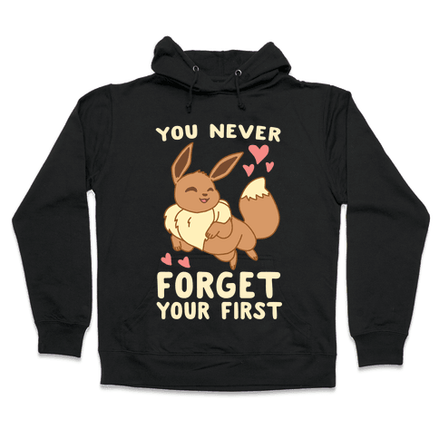 You Never Forget Your First - Eevee Hooded Sweatshirt