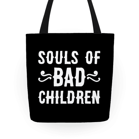 Souls of Bad Children Tote