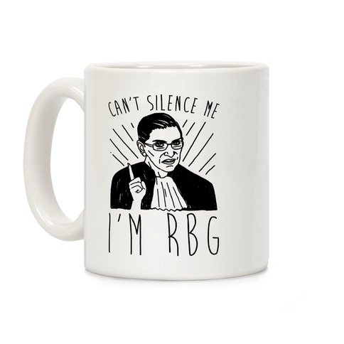 Can't Silence Me I'm RBG Coffee Mug