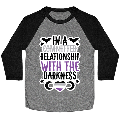 In A Committed Relationship with the Darkness Baseball Tee